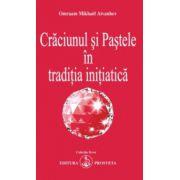 Crăciunul şi Paştele în tradiţia iniţiatică