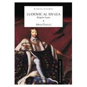 LUDOVIC AL XIV-LEA, REGELE SOARE - VOL. 1