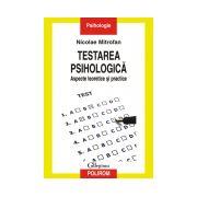 Testarea psihologica. Aspecte teoretice si practice