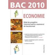 Bac 2010- ECONOMIE.  Ghid de pregatire intensiva pentru examenul de bacalaureat.