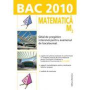 Bac 2010 - Matematica M2. Ghid de pregatire intensiva pentru examenul de bacalaureat