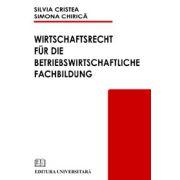 Wirtschaftsrecht fur die betriebswirtschhaftliche fachbildung