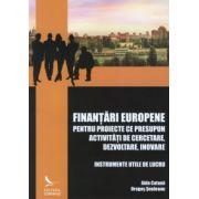 Finante europene pentru proiecte ce presupune activitati de cercetare,dezvoltare,inovare.Instrumente utile de lucru