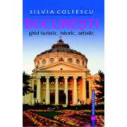 Bucuresti. Ghid turistic, istoric, artistic