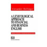 A lexicological approach to financial and business english - Abordare lexicologică a englezei financiare şi de afaceri