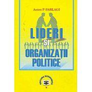 Lideri si organizatii politice