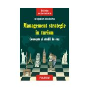 Management strategic in turism. Concepte si studii de caz