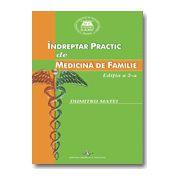 INDREPTAR PRACTIC DE MEDICINA DE FAMILIE - EDITIA A 2-A