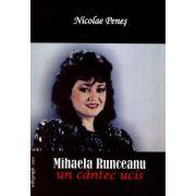 Mihaela Runceanu, un cantec ucis