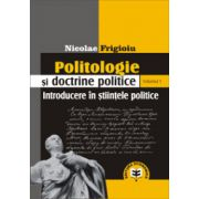 Politologie si doctrine politice, Vol. 1, Introducere in stiintele politice