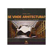 Se vinde arhitectura? Arhitectura: concept, produs, marketing