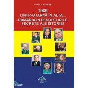1989. Dintr-o iarna in alta...Romania in resorturile secrete ale istoriei