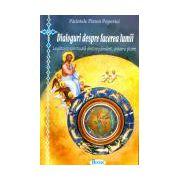 Dialoguri despre facerea lumii. Legătura spirituală dintre pământ, univers şi om