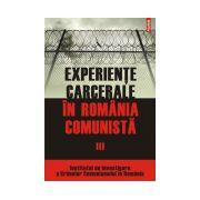Experiente carcerale in Romania comunista, vol. III