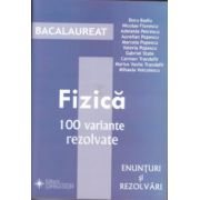 Fizica 100 de variante rezolvate Bacalaureat 2010