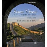 Istoria Chinei si a civilizatiei chineze.Romania si China