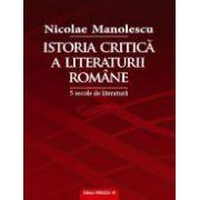 Istoria critica a literaturii romane. Cinci secole de literatura
