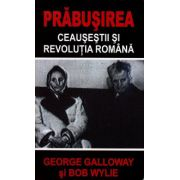 PRABUSIREA Ceausestii si revolutia romana