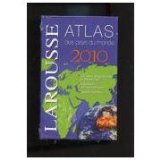 Atlas Larousse 2010 des pays du monde
