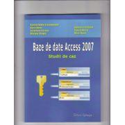 BAZE DE DATE ACCESS 2007 - Studii de caz