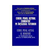 Codul penal actual comentat pe intelesul tuturor