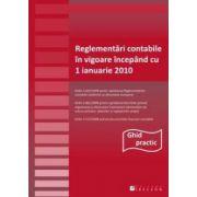 Reglementări contabile în vigoare începând cu 1 ianuarie 2010 Ghid practic