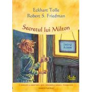 Secretul lui Milton - O aventură a cunoaşterii prin intermediul puterii Prezentului