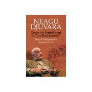 Ce au fost boierii mari in Tara Romaneasca? Saga Gradistenilor (secolele XVI-XX) - Neagu Djuvara (Editia a II-a revizuita si adaugita)