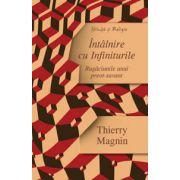 Întâlnire cu Infiniturile - Rugăciunile unui preot-savant Autor: Thierry Magnin