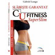 Slabeste GARANTAT cu Fitness SuperSlim