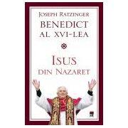 Isus din Nazaret Papa Benedict al XVI-lea