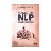 Manual de NLP. Ghid practic pentru a obţine rezultatele pe care le doreşti