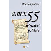 a.m.r.55 – atitudini politice