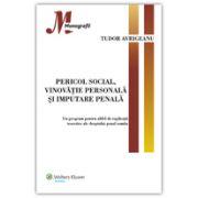 Pericol social, vinovăţie personală şi imputare penală