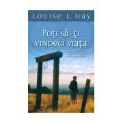 Poţi să-ţi vindeci viaţa - Louise L. Hay