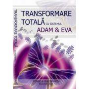 """""""Transformare totala cu sistemul ADAM & EVA"""""""