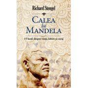 Calea lui Mandela - 15 lecţii despre viaţă, iubire şi curaj