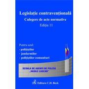 Legislatie contraventionala. Culegere de acte normative. Editia 11