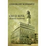 Cei o sută - Secretul Florenţa