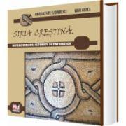 Siria Crestina. Repere biblice, istorice si patristice