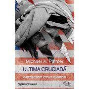 Ultima cruciadă - Americanism versus Islamism