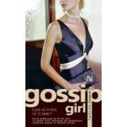 Gossip Girl. Cum as putea sa te mint?