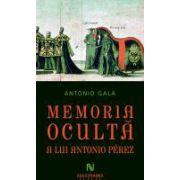 Memoria oculta a lui Antonio Perez