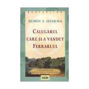 Călugărul care şi-a vândut Ferrari-ul (Ediţie nouă!)