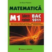 Matematica. M1. subiecte rezolvate. BAC 2011