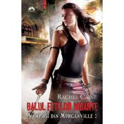 BALUL FETELOR MOARTE. Vol. 2 VAMPIRII DIN MORGANVILLE