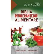 BIBLIA INTOLERANTELOR ALIMENTARE