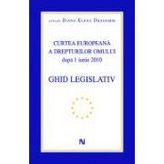 Curtea Europeana a Drepturilor Omului dupa 1 iunie 2010 - Ghid legislativ