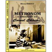 Metronom - o emisiune de Cornel Chiriac