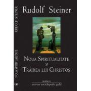 Noua spiritualitate si trairea lui Hristos